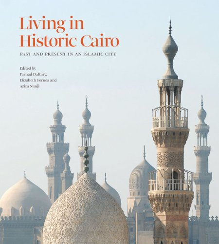 Living in Historic Cairo: Past and Present in an Islamic City (Institute of Ismaili - Present Living