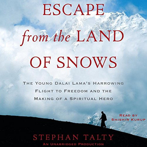 Escape from the Land of Snows: The Young Dalai Lama's Harrowing Flight to Freedom and the Making of a Spiritual Hero by Random House Audio