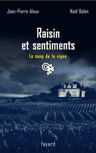 Raisin et sentiments: Le Sang de la vigne T. 24 (Policier) (French Edition)