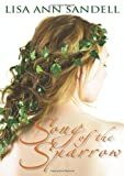 Front cover for the book Song of the Sparrow by Lisa Ann Sandell