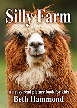 Silly Farm: An Easy Read Picture Book for Kids (Silly Easy Read Books for Kids 3) by [Hammond, Beth]