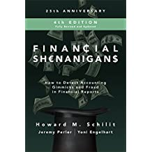 Financial Shenanigans, Fourth Edition: How to Detect Accounting Gimmicks & Fraud in Financial Reports: How to Detect Accounting Gimmicks & Fraud in Financial Reports