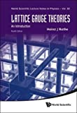 Lattice Gauge Theories: An Introduction (World Scientific Lecture Notes in Physics)