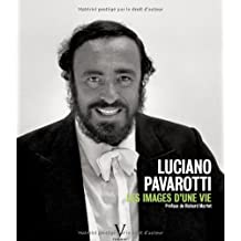 Luciano Pavarotti, les images d'une vie