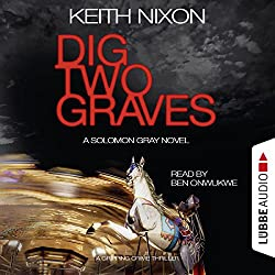 Dig Two Graves (The Detective Solomon Gray Series 1)