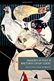 Paradoxes of Peace in Nineteenth Century Europe, Hippler, Thomas and Vec, Milos, 0198727992