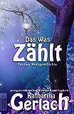 Das Was Zählt (German Edition)