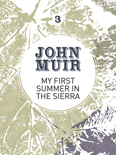 My First Summer in the Sierra: The nature diary of a pioneering (High Sierra Camp)