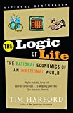 img - for The Logic of Life: The Rational Economics of an Irrational World book / textbook / text book