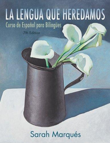 La lengua que heredamos: Curso de Espaol para Bilinges, 7th Edition Pdf
