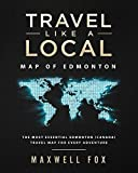 Travel Like a Local - Map of Edmonton: The Most Essential Edmonton (Canada) Travel Map for Every Adventure