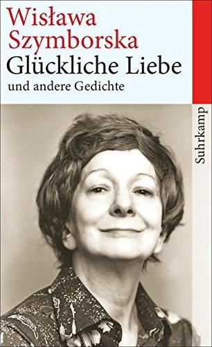 Glückliche Liebe und andere Gedichte (suhrkamp taschenbuch)
