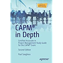 CAPM® in Depth: Certified Associate in Project Management Study Guide for the CAPM® Exam