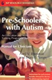 Pre-Schoolers with Autism : An Education and Skills Training Programme for Parents - Manual for Clinicians, Brereton, Avril V. and Tonge, Bruce J., 1843103419