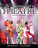 The Enjoyment of Theatre, Patterson, Jim A. and Donohue, Tim, 0205856152
