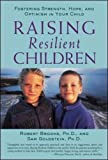 Raising Resilient Children: Fostering Strength, Hope, and Optimism in Your Child (Family & Relationships)