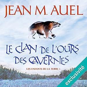 Le clan de l'ours des cavernes (Les enfants de la Terre 1) Audiobook