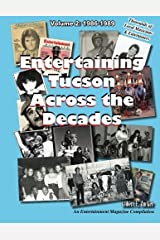 Entertaining Tucson Across the Decades Volume 2: 1986 through 1989 by Robert E. Zucker (2015-08-27) Paperback