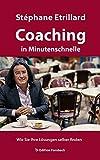 Coaching in Minutenschnelle: Wie Sie Ihre Lösungen selber finden (Coaching & Mee(h)r)