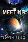 The Meeting: A Young Adult Sci-Fi Adventure (Star City Shorts Book 3)