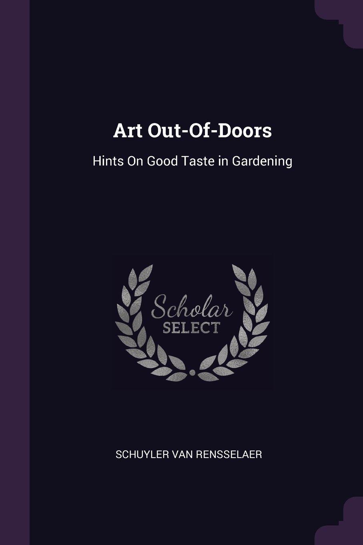 Art Out-Of-Doors: Hints On Good Taste in Gardening ebook