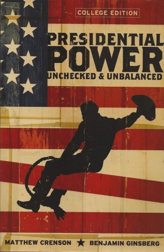 Presidential Power: Unchecked & Unbalanced (College Edition)