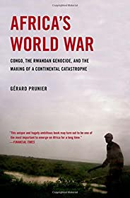 Africa's World War: Congo, the Rwandan Genocide, and the Making of a Continental Catastr