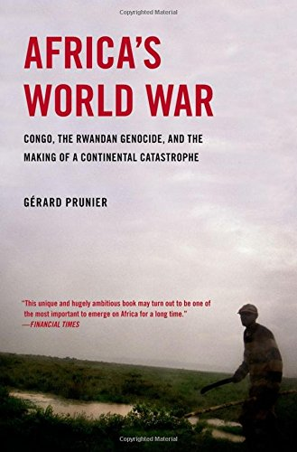 Africa's World War: Congo, the Rwandan Genocide, and the Making of a Continental Catastrophe by Oxford University Press USA