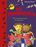 Die Pumpernickels. Alle monsterstarken Geschichten