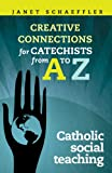 Creative Connections for Catechists from A to Z, Janet Schaeffler, 1585957488