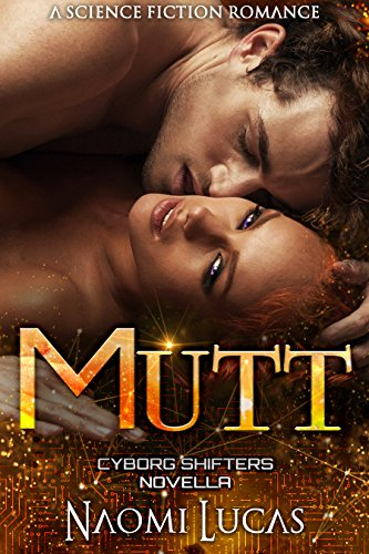 Mutt (Cyborg Shifters Book 4)