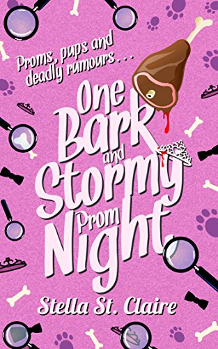 One Bark And Stormy Prom Night (Happy Tails Dog Walking Mysteries Book 3)
