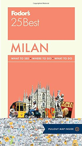 Fodor's Milan 25 Best (Full-color Travel Guide)