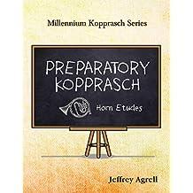 Preparatory Kopprasch: Horn Etudes (Millenium Kopprasch Series)