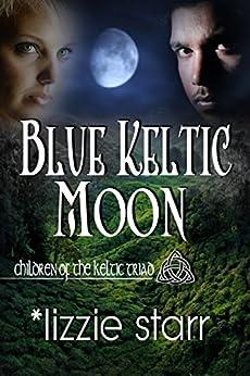 Blue Keltic Moon (Children of the Keltic Triad) by [Starr, Lizzie]