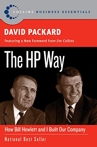 The HP Way: How Bill Hewlett and I Built Our Company (Collins Business Essentials) from Packard, David/ Kirby, David (EDT)/ Lewis, Karen R. (EDT)