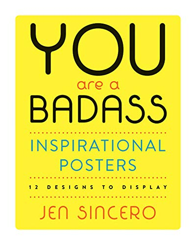 Book cover from You Are a Badass® Inspirational Posters: 12 Designs to Display by Jen Sincero