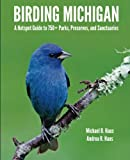 Birding Michigan: A Hotspot Guide to 750+ Parks, Preserves, and Sanctuaries