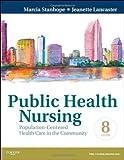 Public Health Nursing: Population-Centered Health Care in the Community