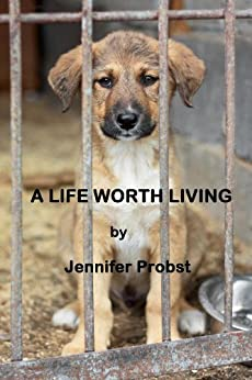 A Life Worth Living by [Probst, Jennifer]