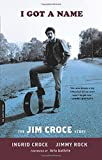 img - for By Ingrid Croce - I Got a Name: The Jim Croce Story (2015-06-10) [Paperback] book / textbook / text book