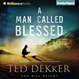 Front cover for the book A Man Called Blessed by Ted Dekker