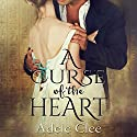 A Curse of the Heart Audiobook by Adele Clee Narrated by Kylie Stewart