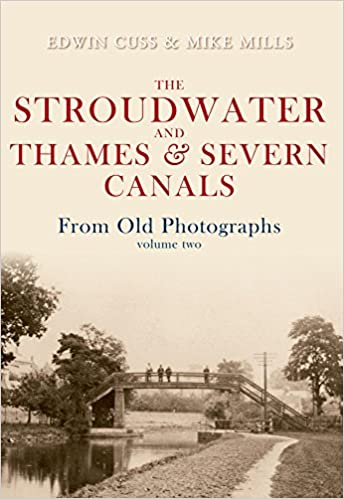 Book The Stroudwater and Thames and Severn Canals From Old Photographs Volume 2