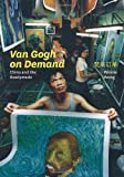 Van Gogh on Demand : China and the Readymade, Wong, Winnie Won Yin, 022602489X