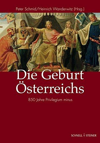 Die Geburt Österreichs (Regensburger Kulturleben, Band 4)