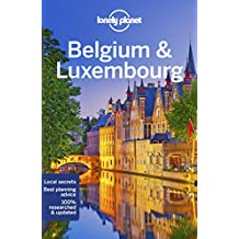 Lonely Planet Belgium & Luxembourg 7th Ed.: 7th Edition