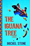 The Iguana Tree, Michel Stone, 189188588X