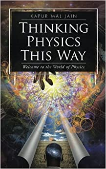 Book Thinking Physics This Way: Welcome to the World of Physics