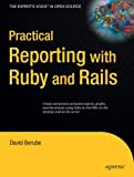 Practical Reporting with Ruby and Rails (Expert's Voice in Open Source)